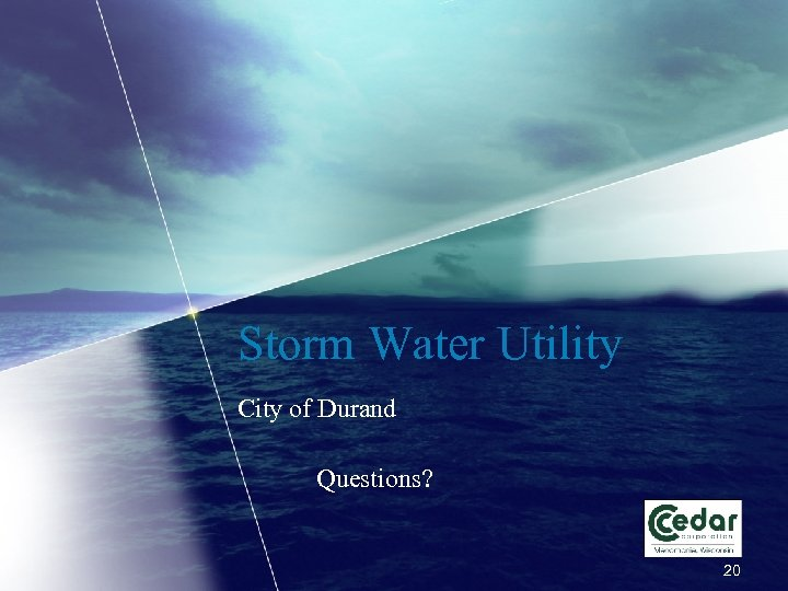 Storm Water Utility City of Durand Questions? 20