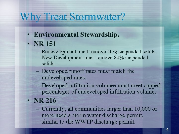 Why Treat Stormwater? • Environmental Stewardship. • NR 151 – Redevelopment must remove 40%