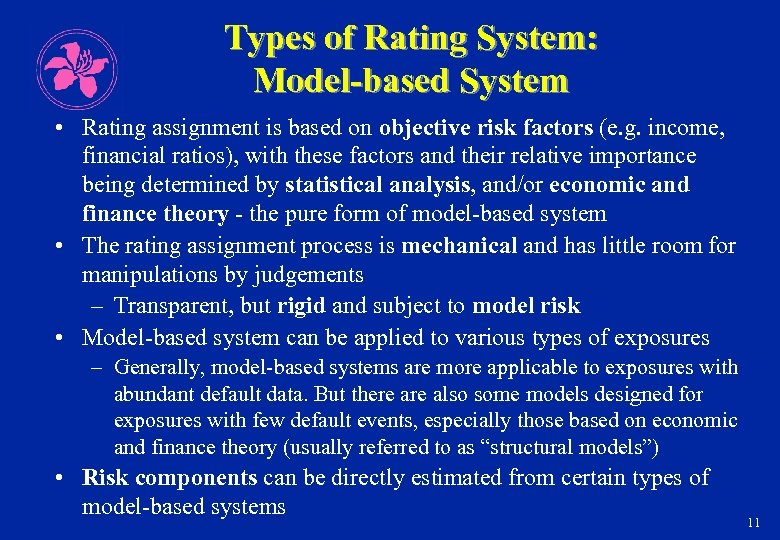 Types of Rating System: Model-based System • Rating assignment is based on objective risk