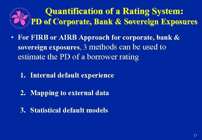 Quantification of a Rating System: PD of Corporate, Bank & Sovereign Exposures • For