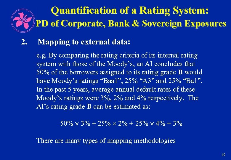 Quantification of a Rating System: PD of Corporate, Bank & Sovereign Exposures 2. Mapping
