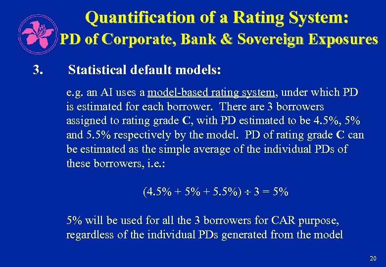 Quantification of a Rating System: PD of Corporate, Bank & Sovereign Exposures 3. Statistical