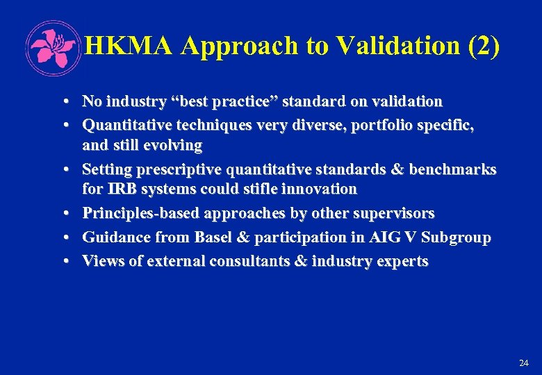 """HKMA Approach to Validation (2) • No industry """"best practice"""" standard on validation •"""