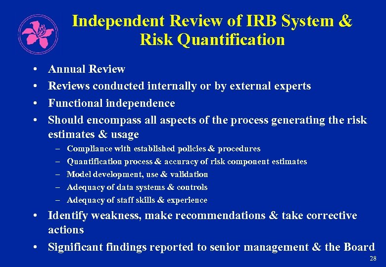 Independent Review of IRB System & Risk Quantification • • Annual Reviews conducted internally