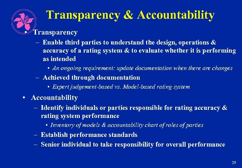 Transparency & Accountability • Transparency – Enable third parties to understand the design, operations