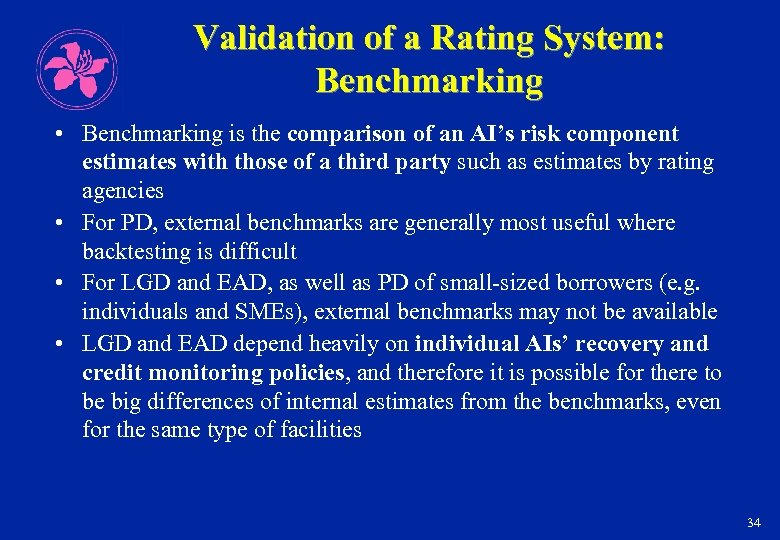 Validation of a Rating System: Benchmarking • Benchmarking is the comparison of an AI's