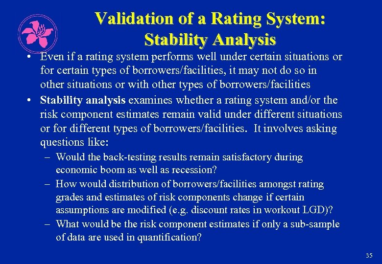 Validation of a Rating System: Stability Analysis • Even if a rating system performs