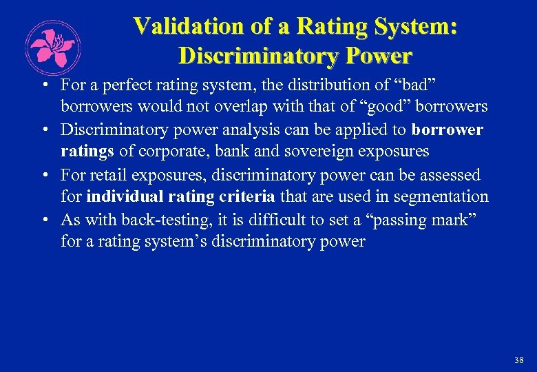 Validation of a Rating System: Discriminatory Power • For a perfect rating system, the