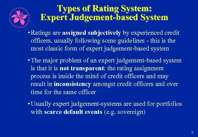 Types of Rating System: Expert Judgement-based System • Ratings are assigned subjectively by experienced