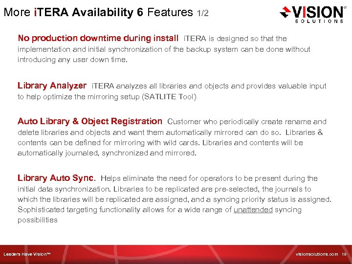 More i. TERA Availability 6 Features 1/2 No production downtime during install i. TERA
