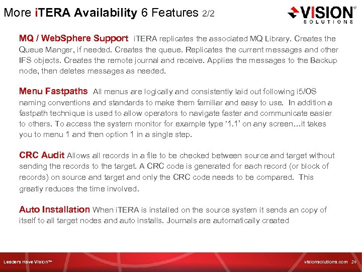More i. TERA Availability 6 Features 2/2 MQ / Web. Sphere Support i. TERA