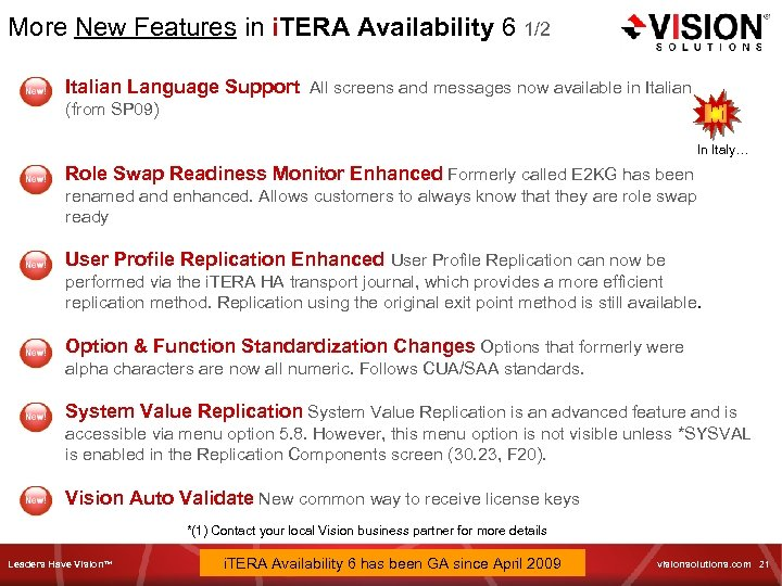 More New Features in i. TERA Availability 6 1/2 Italian Language Support All screens