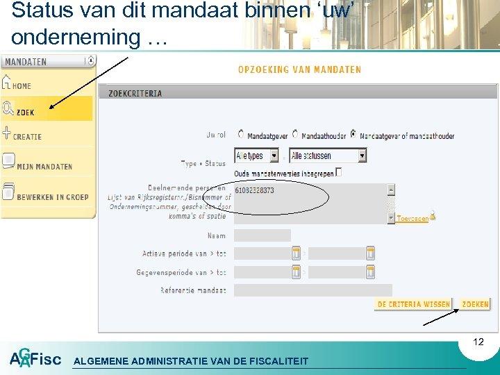 Status van dit mandaat binnen 'uw' onderneming … 12 ALGEMENE ADMINISTRATIE VAN DE FISCALITEIT