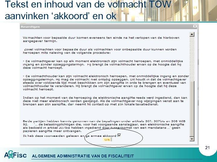 Tekst en inhoud van de volmacht TOW aanvinken 'akkoord' en ok 21 ALGEMENE ADMINISTRATIE