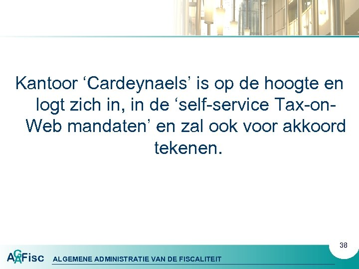 Kantoor 'Cardeynaels' is op de hoogte en logt zich in, in de 'self-service Tax-on.