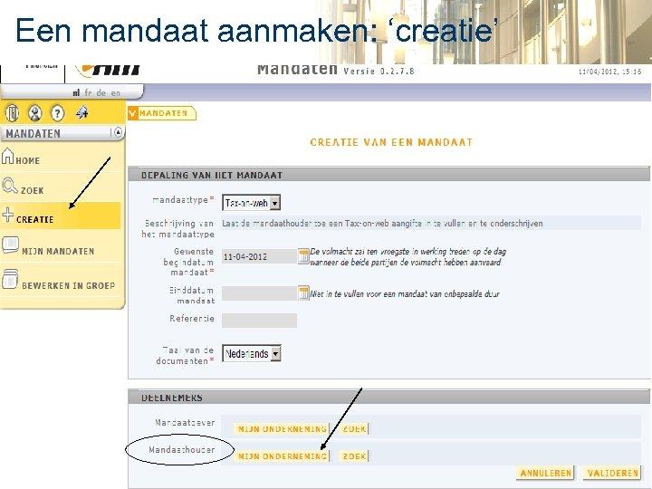Een mandaat aanmaken: 'creatie' 4 ALGEMENE ADMINISTRATIE VAN DE FISCALITEIT