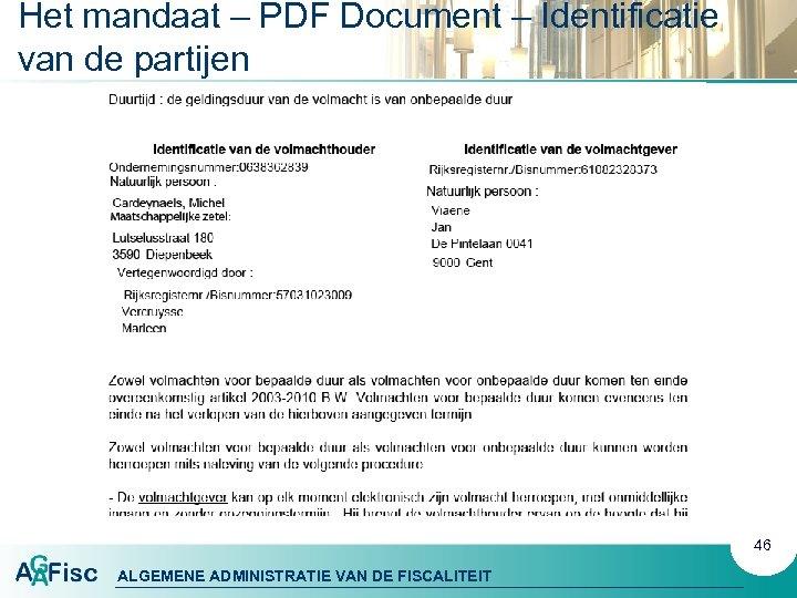 Het mandaat – PDF Document – Identificatie van de partijen 46 ALGEMENE ADMINISTRATIE VAN