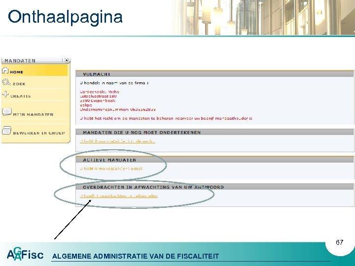 Onthaalpagina 67 ALGEMENE ADMINISTRATIE VAN DE FISCALITEIT