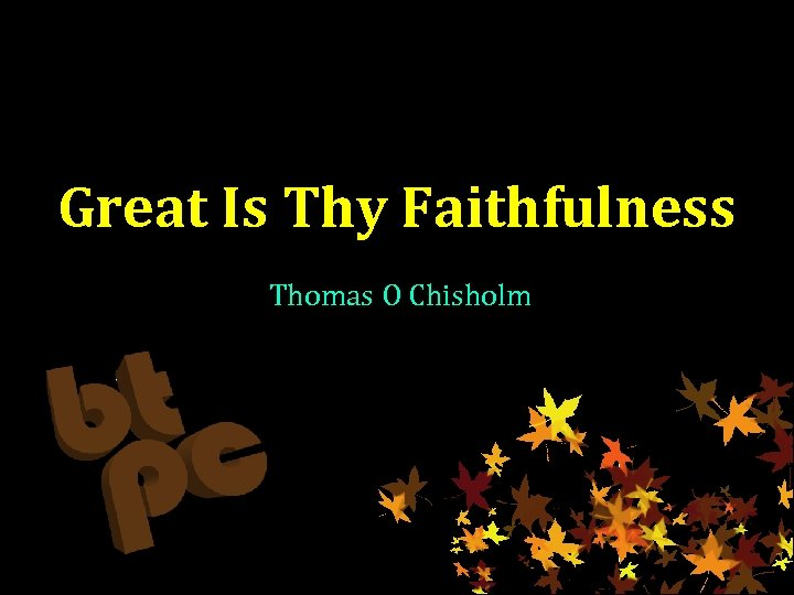 Great Is Thy Faithfulness Thomas O Chisholm