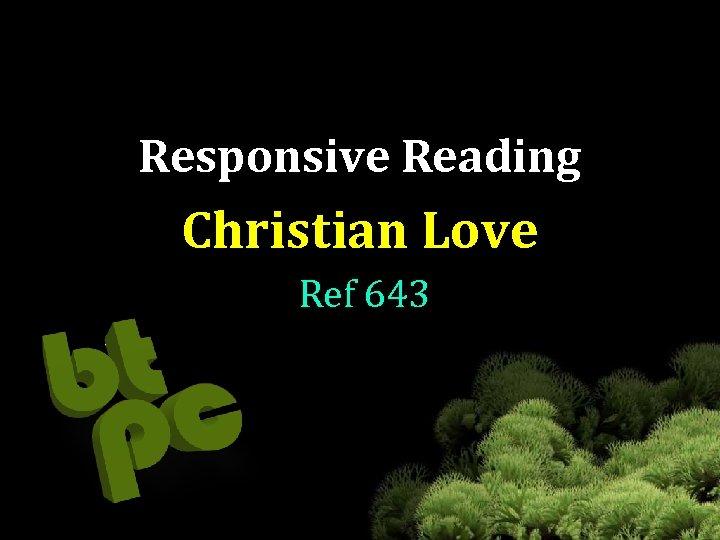 Responsive Reading Christian Love Ref 643