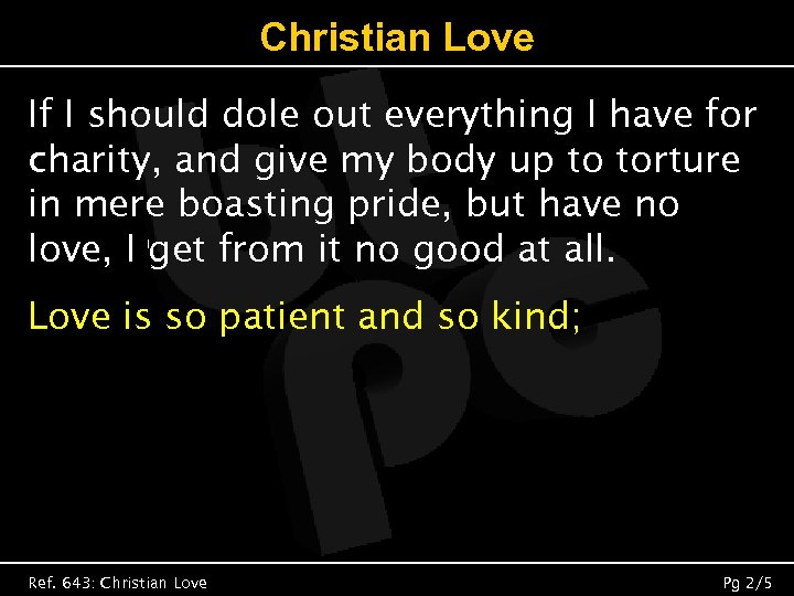 Christian Love If I should dole out everything I have for charity, and give