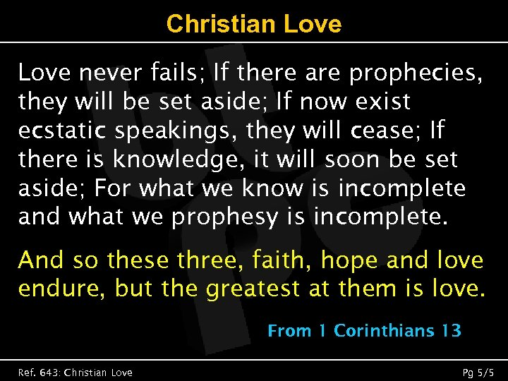 Christian Love never fails; If there are prophecies, they will be set aside; If