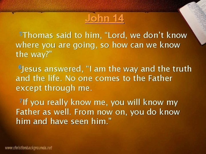 """John 14 5 Thomas said to him, """"Lord, we don't know where you are"""