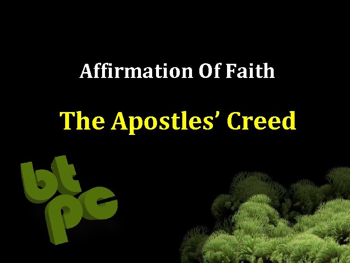 Affirmation Of Faith The Apostles' Creed