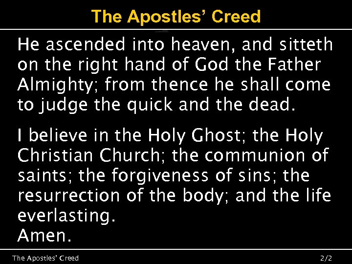 The Apostles' Creed He ascended into heaven, and sitteth on the right hand of