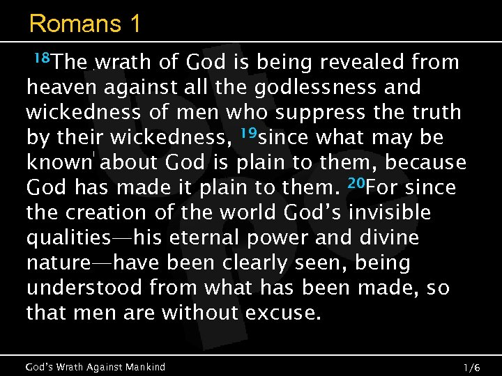 Romans 1 18 The wrath of God is being revealed from heaven against all