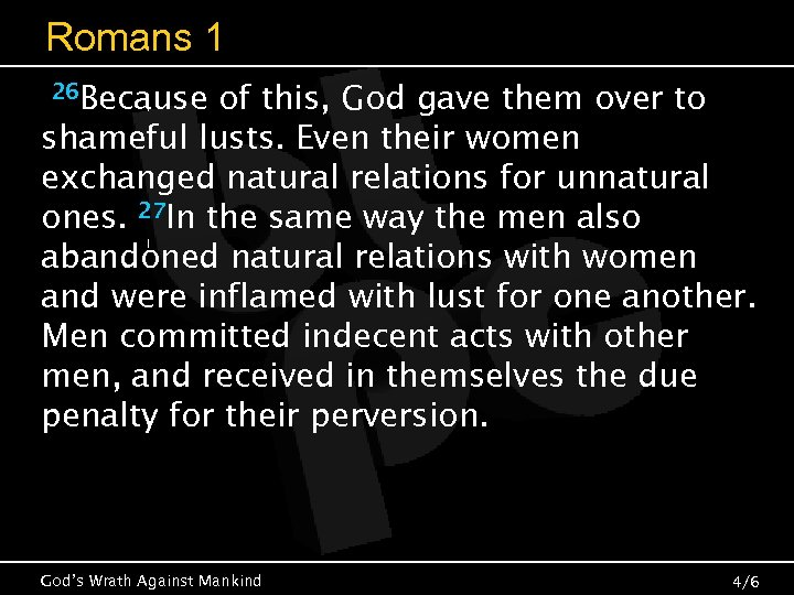 Romans 1 26 Because of this, God gave them over to shameful lusts. Even
