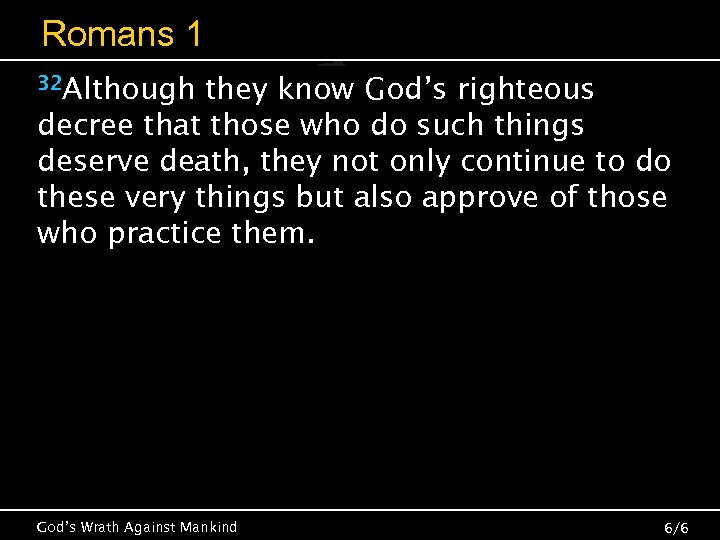 Romans 1 32 Although they know God's righteous decree that those who do such