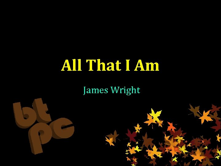 All That I Am James Wright