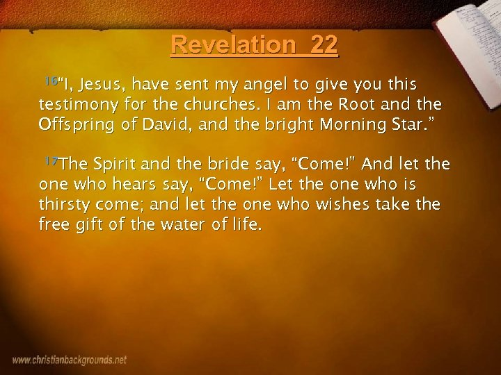 """Revelation 22 16""""I, Jesus, have sent my angel to give you this testimony for"""