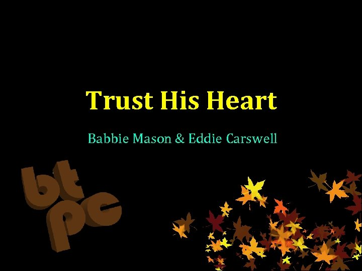 Trust His Heart Babbie Mason & Eddie Carswell