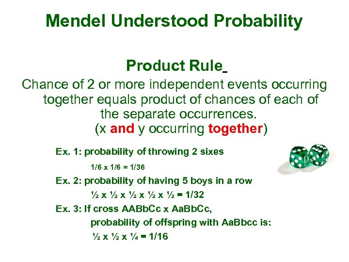 Mendel Understood Probability Product Rule Chance of 2 or more independent events occurring together