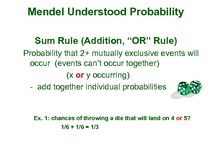 """Mendel Understood Probability Sum Rule (Addition, """"OR"""" Rule) Probability that 2+ mutually exclusive events"""