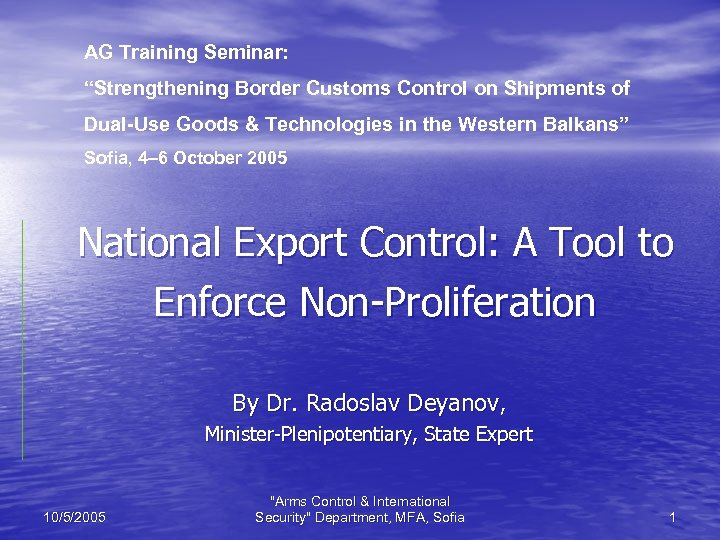 "AG Training Seminar: ""Strengthening Border Customs Control on Shipments of Dual-Use Goods & Technologies"