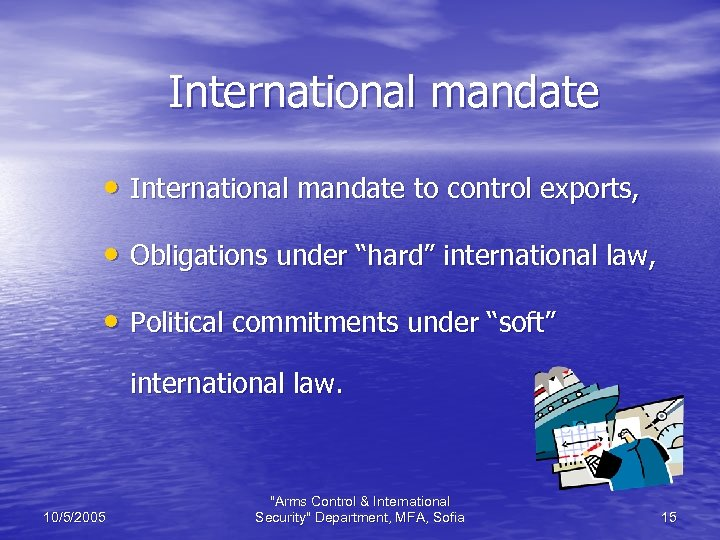 "International mandate • International mandate to control exports, • Obligations under ""hard"" international law,"