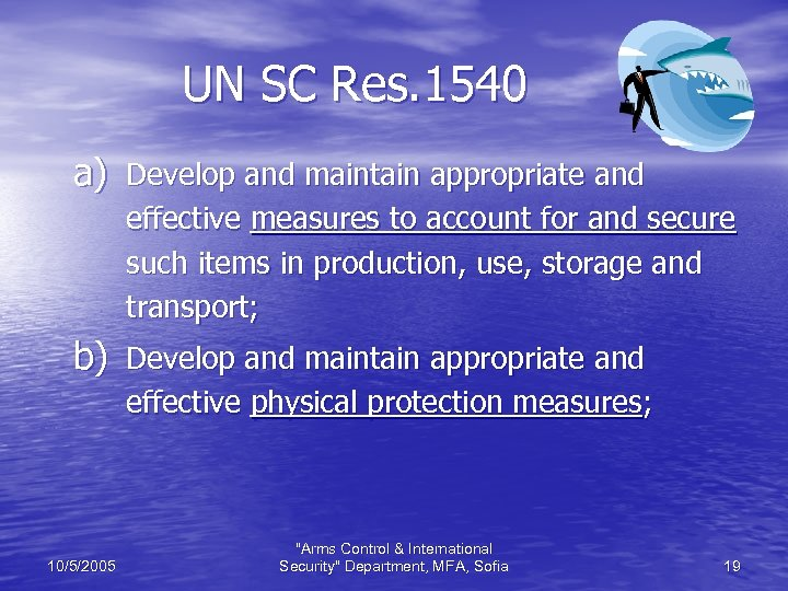 UN SC Res. 1540 a) Develop and maintain appropriate and effective measures to account