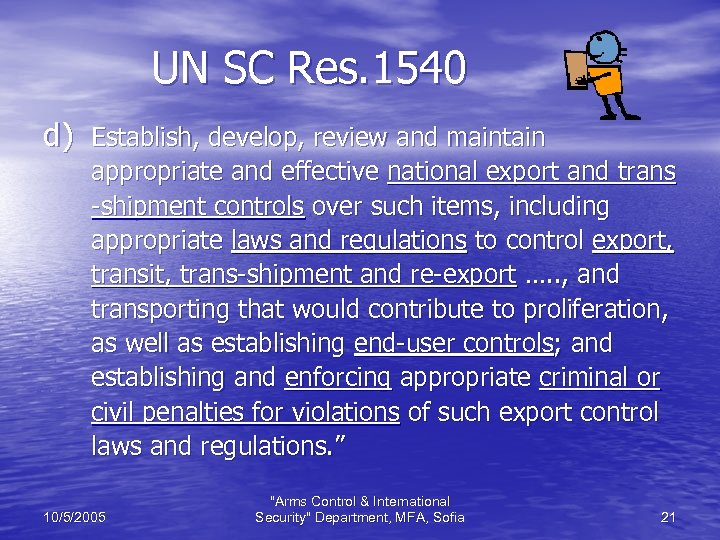 UN SC Res. 1540 d) Establish, develop, review and maintain appropriate and effective national