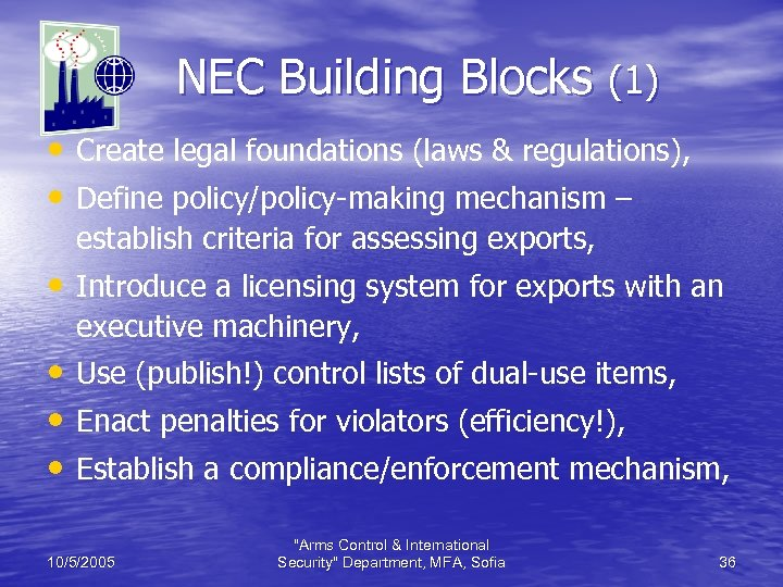 NEC Building Blocks (1) • Create legal foundations (laws & regulations), • Define policy/policy-making