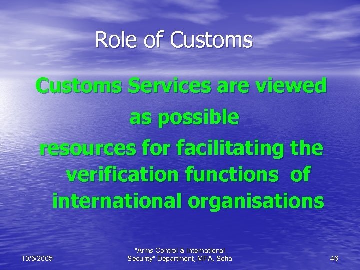 Role of Customs Services are viewed as possible resources for facilitating the verification functions