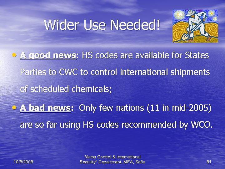 Wider Use Needed! • A good news: HS codes are available for States Parties