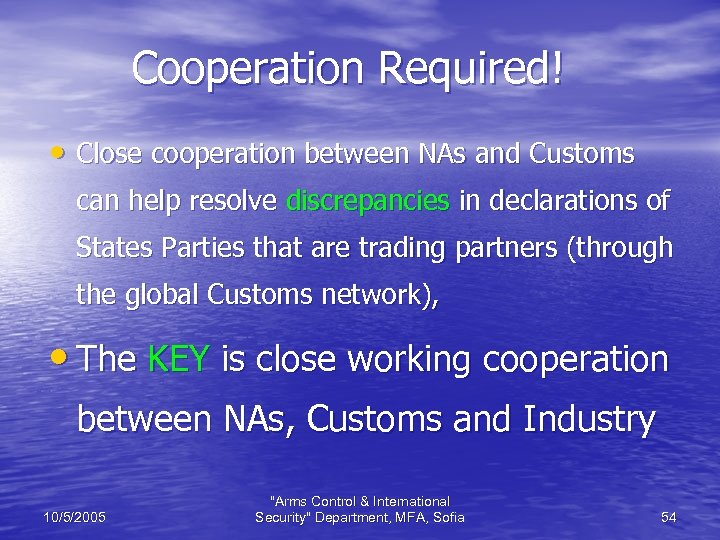 Cooperation Required! • Close cooperation between NAs and Customs can help resolve discrepancies in