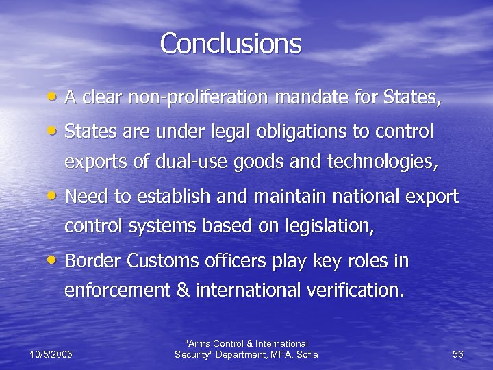 Conclusions • A clear non-proliferation mandate for States, • States are under legal obligations