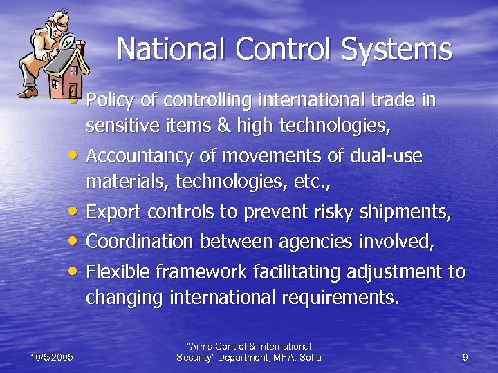 National Control Systems • Policy of controlling international trade in sensitive items & high