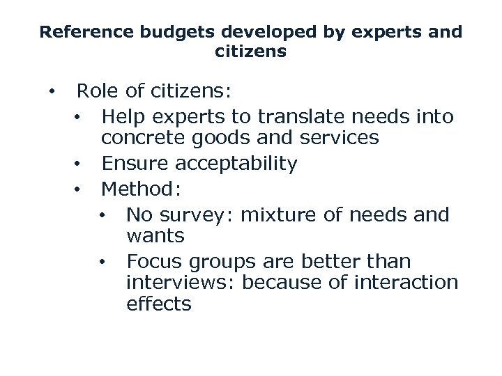 Reference budgets developed by experts and citizens • Role of citizens: • Help experts