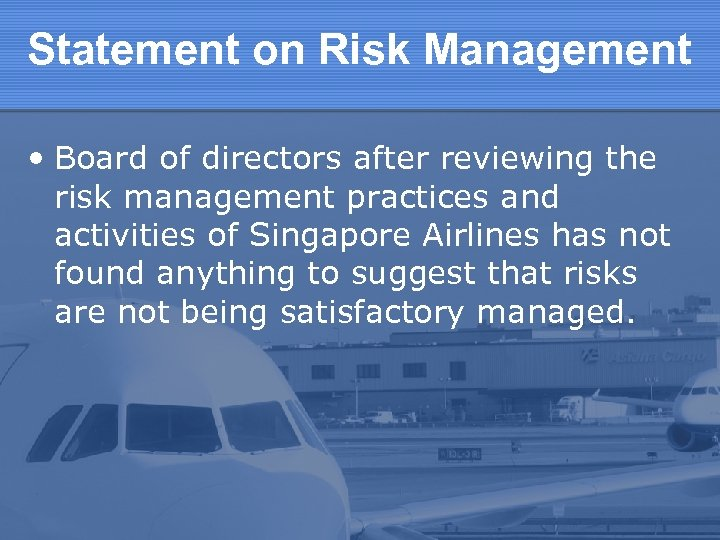 Statement on Risk Management • Board of directors after reviewing the risk management practices