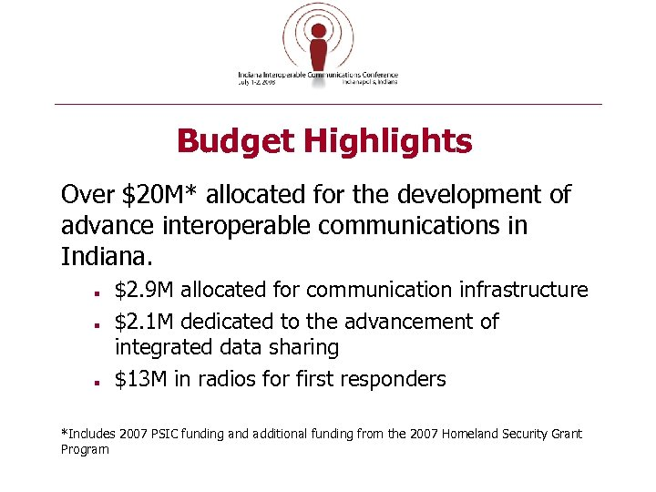 Budget Highlights Over $20 M* allocated for the development of advance interoperable communications in